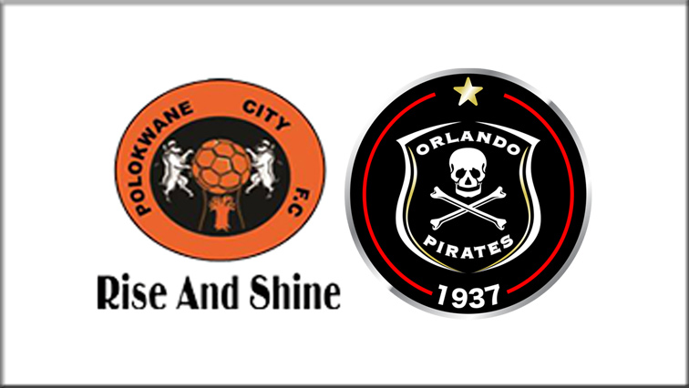 Polokwane City versus Orlando Pirates in the only PSL match