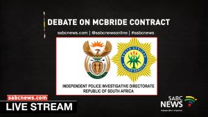 SABC News police ipid LIVESTREAM 300x169 - WATCH: Deliberations on the renewal of the contract of IPID head Robert McBride