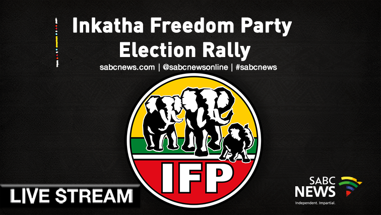 SABC News IFP Rally Live Stream - WATCH | Inkatha Freedom Party election rally, 05 May 2019